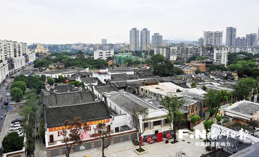 福州台江:保护古建筑风貌个性 弘扬老城区商贾文化