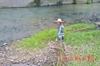 三明尤溪县台溪乡:河道专管员保洁忙