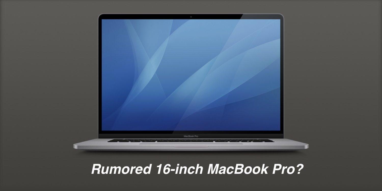 期待吗?传16英寸MacBook Pro将在本周亮相